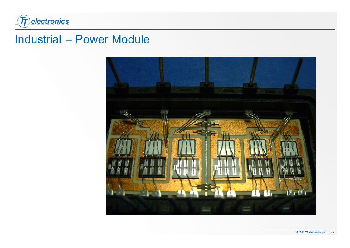 ©2012 TT electronics plc 27 Industrial – Power Module