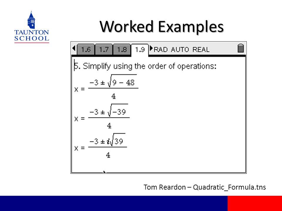 Worked Examples Tom Reardon – Quadratic_Formula.tns