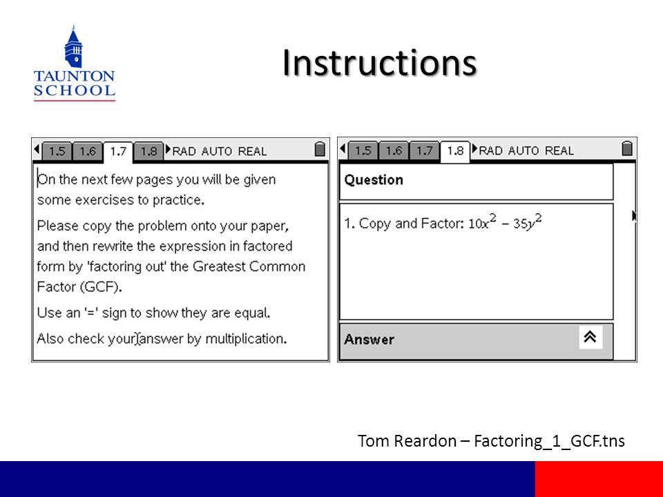 Instructions Tom Reardon – Factoring_1_GCF.tns