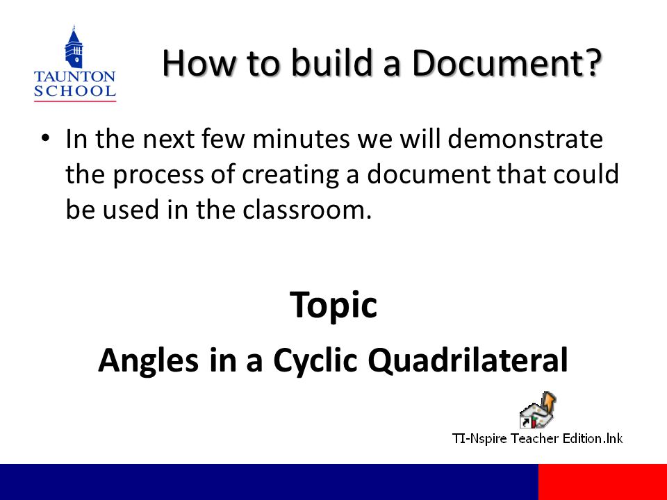 How to build a Document? In the next few minutes we will demonstrate the process of creating a document that could be used in the classroom. Topic Ang