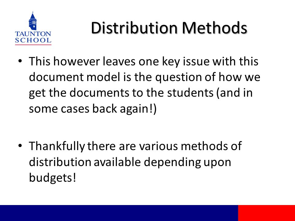 Distribution Methods This however leaves one key issue with this document model is the question of how we get the documents to the students (and in so