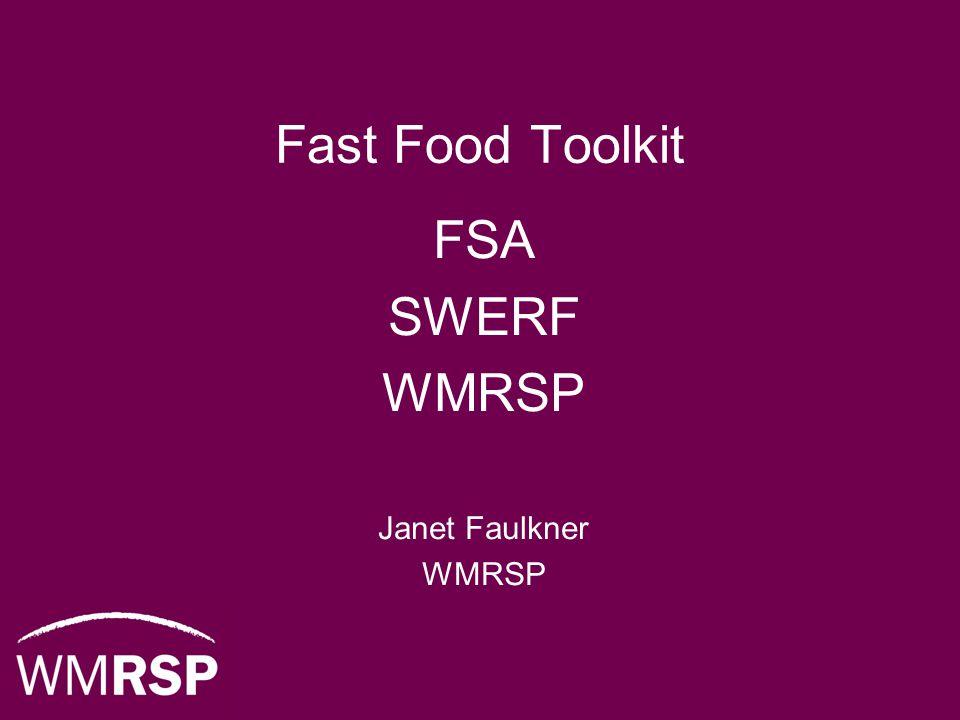 Fast Food Toolkit FSA SWERF WMRSP Janet Faulkner WMRSP