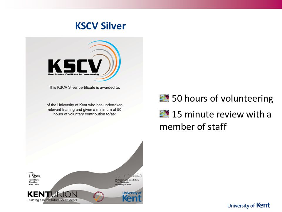 KSCV Silver 50 hours of volunteering 15 minute review with a member of staff