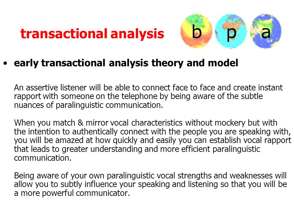 transactional analysis early transactional analysis theory and model An assertive listener will be able to connect face to face and create instant rap