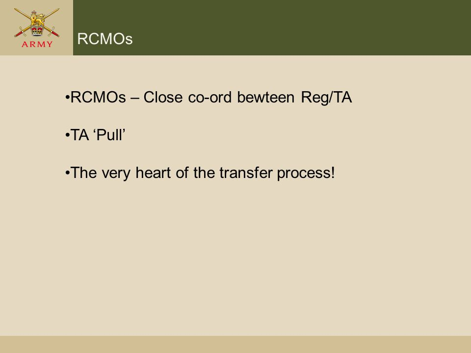 RCMOs RCMOs – Close co-ord bewteen Reg/TA TA 'Pull' The very heart of the transfer process!