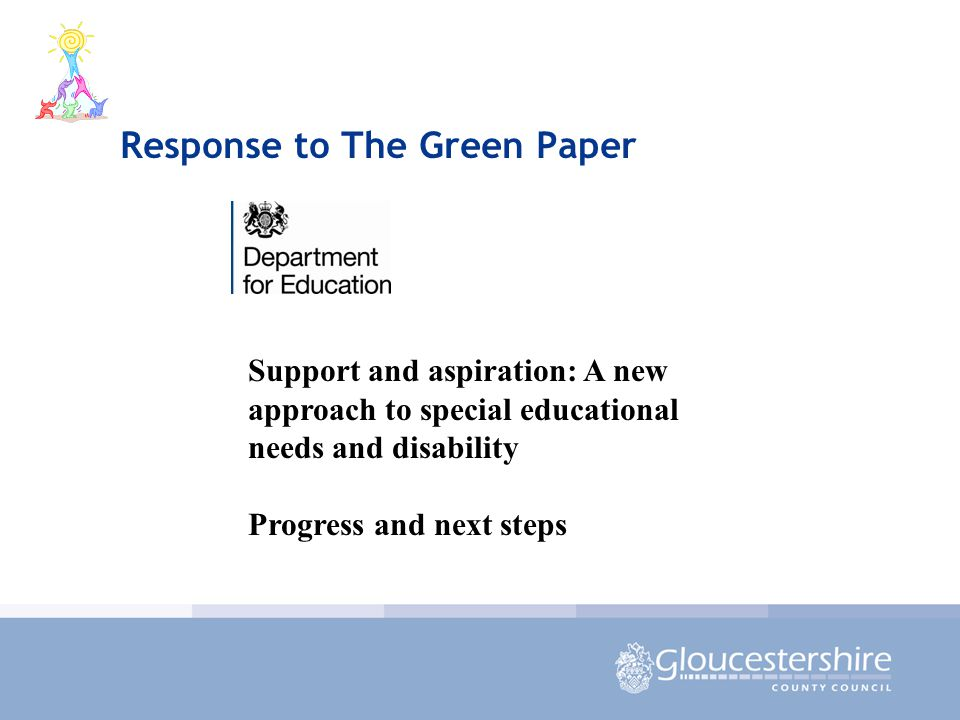 Response to The Green Paper Support and aspiration: A new approach to special educational needs and disability Progress and next steps