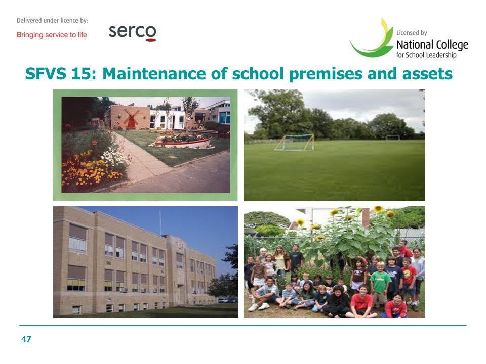 47 SFVS 15: Maintenance of school premises and assets