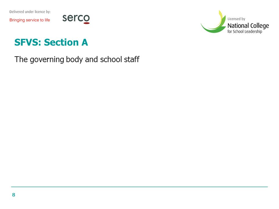 8 SFVS: Section A The governing body and school staff