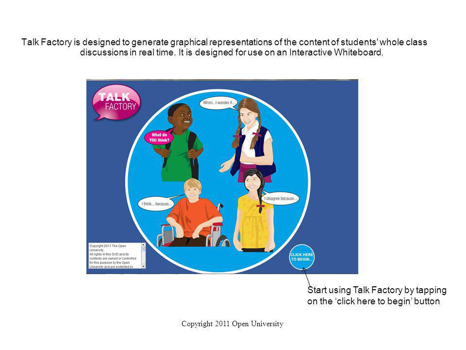 Talk Factory is designed to generate graphical representations of the content of students whole class discussions in real time.