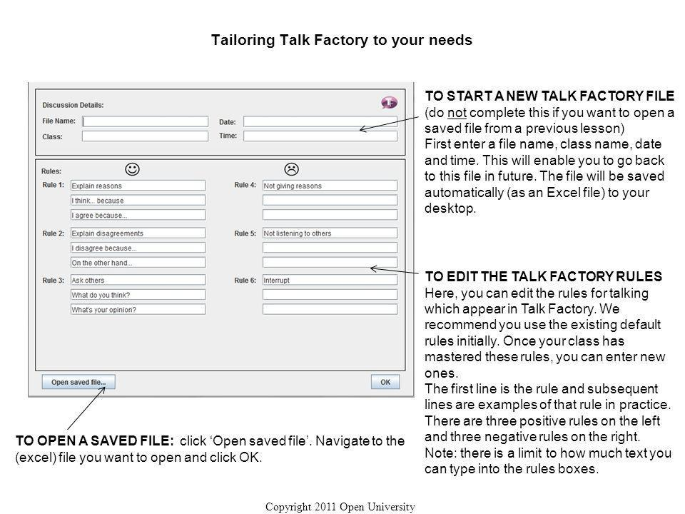 Tailoring Talk Factory to your needs TO START A NEW TALK FACTORY FILE (do not complete this if you want to open a saved file from a previous lesson) First enter a file name, class name, date and time.
