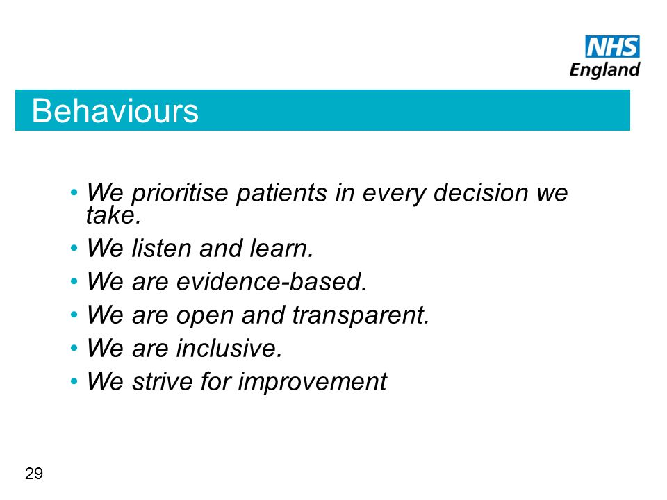 Behaviours We prioritise patients in every decision we take.