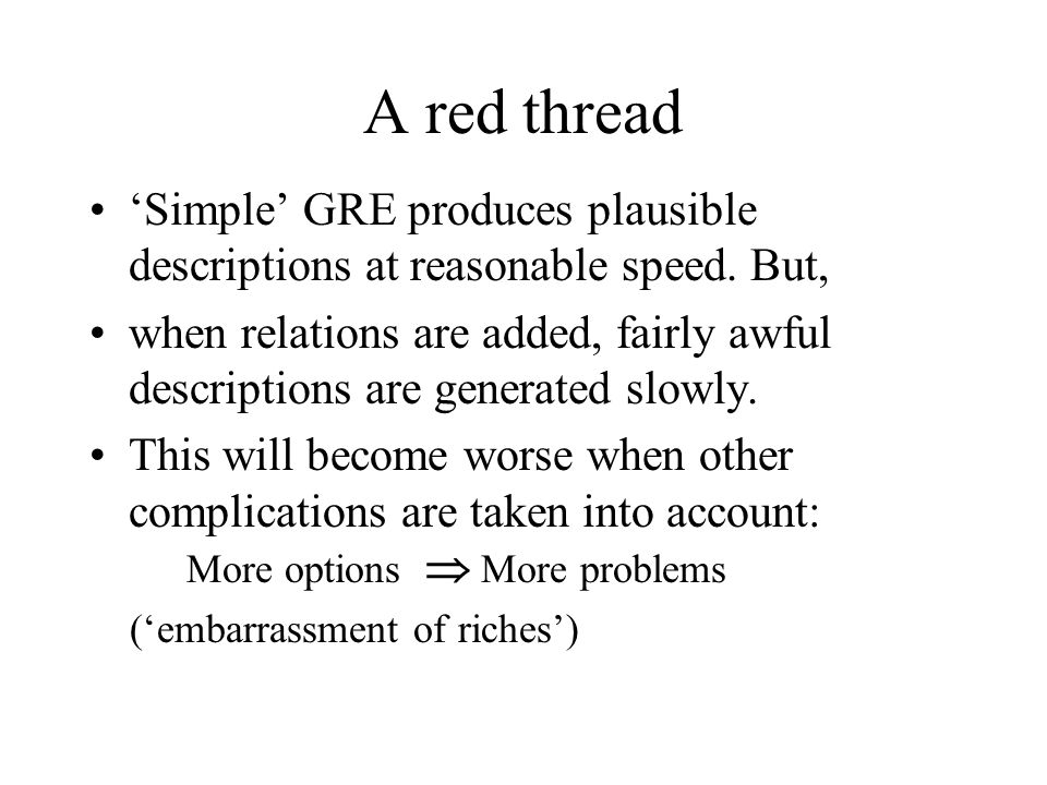 A red thread 'Simple' GRE produces plausible descriptions at reasonable speed.
