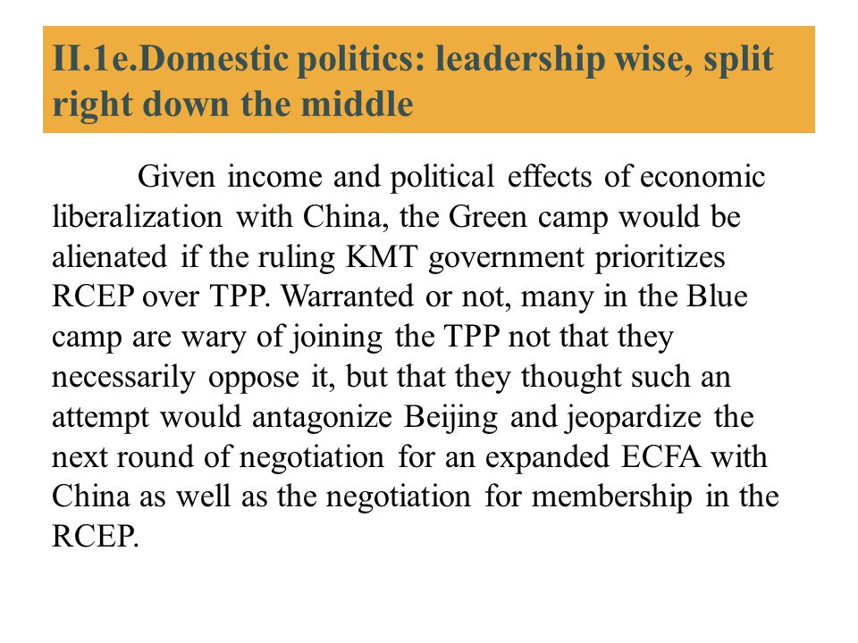 II.1e.Domestic politics: leadership wise, split right down the middle Given income and political effects of economic liberalization with China, the Gr