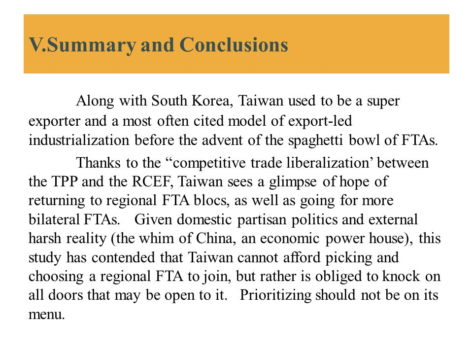 V.Summary and Conclusions Along with South Korea, Taiwan used to be a super exporter and a most often cited model of export-led industrialization befo