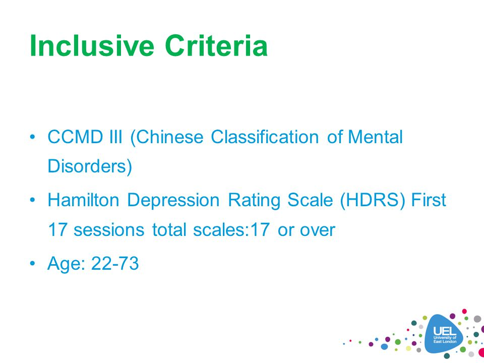 Inclusive Criteria CCMD III (Chinese Classification of Mental Disorders) Hamilton Depression Rating Scale (HDRS) First 17 sessions total scales:17 or over Age: 22-73