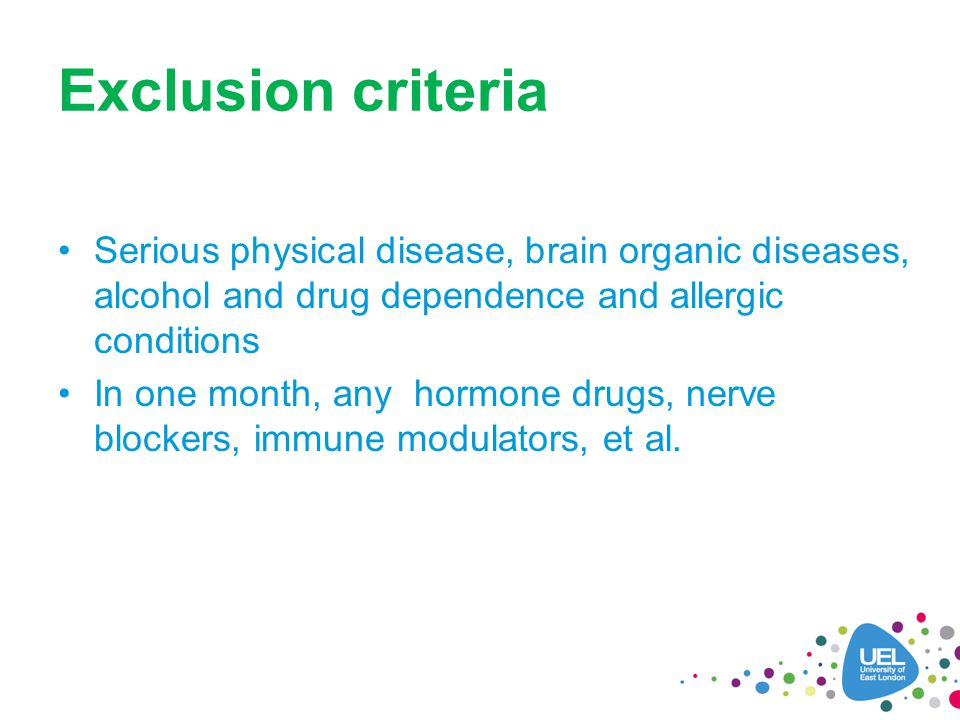 Exclusion criteria Serious physical disease, brain organic diseases, alcohol and drug dependence and allergic conditions In one month, any hormone drugs, nerve blockers, immune modulators, et al.