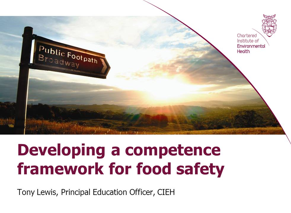 Food framework (6) Technical knowledge framework -Food technology -Food standards -Food nutrition and health -Food safety and hygiene -Prescribed legislation