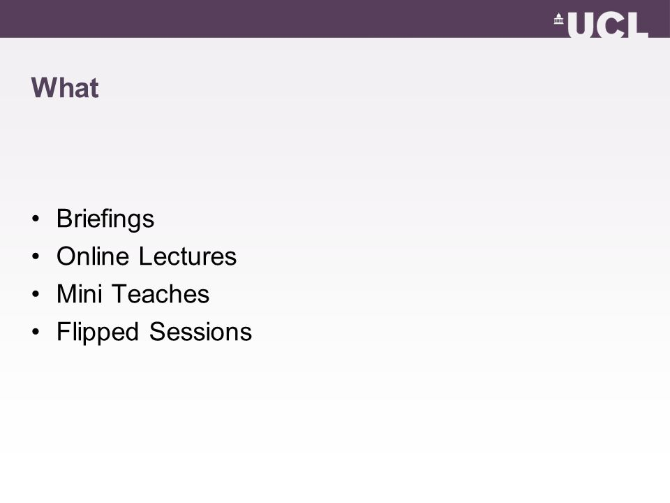 What Briefings Online Lectures Mini Teaches Flipped Sessions