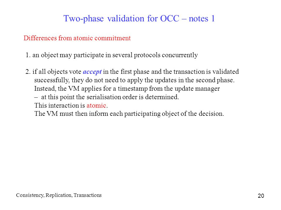 20 Two-phase validation for OCC – notes 1 Differences from atomic commitment 1.