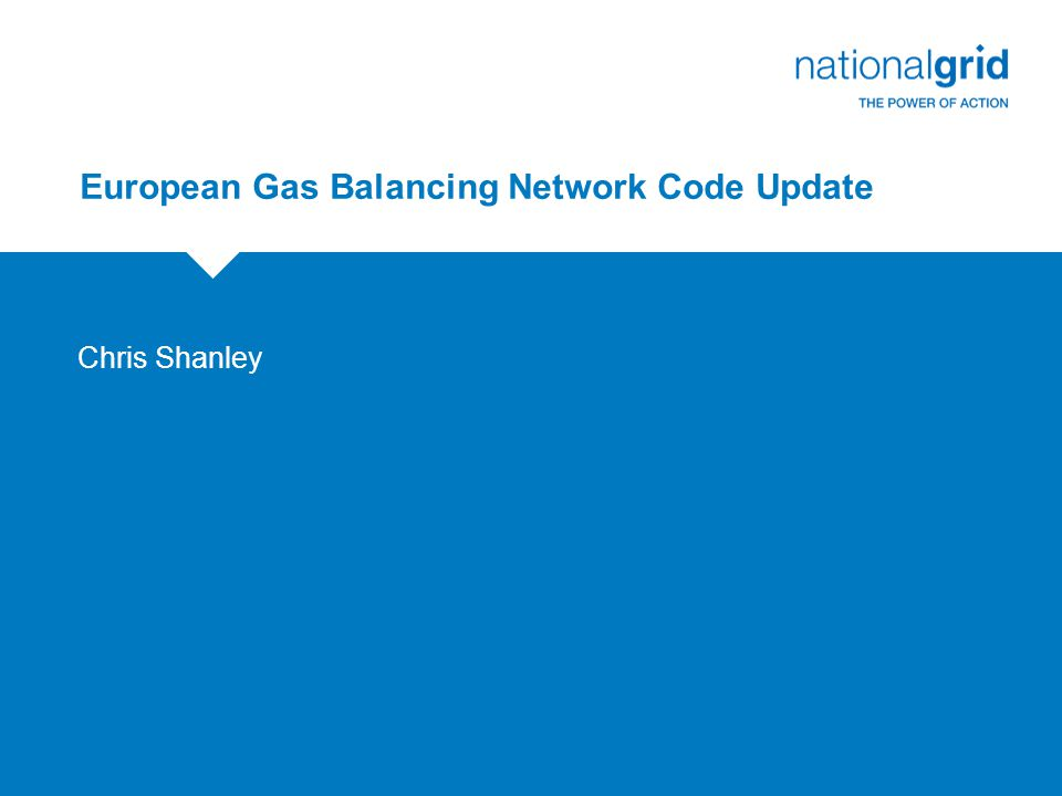 European Gas Balancing Network Code Update Chris Shanley