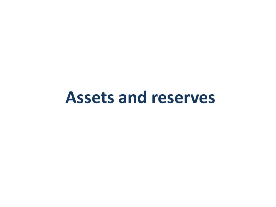 Assets and reserves