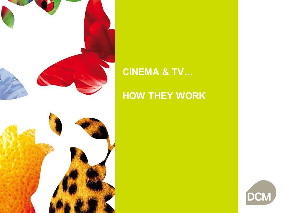 CINEMA & TV… HOW THEY WORK