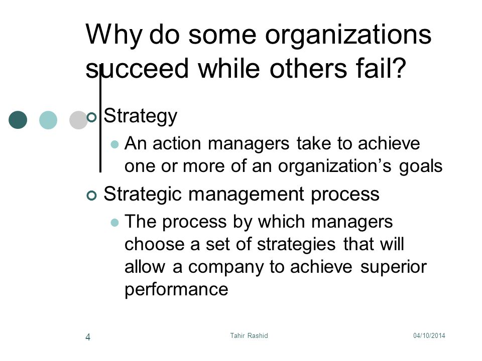 04/10/2014Tahir Rashid 4 Why do some organizations succeed while others fail.