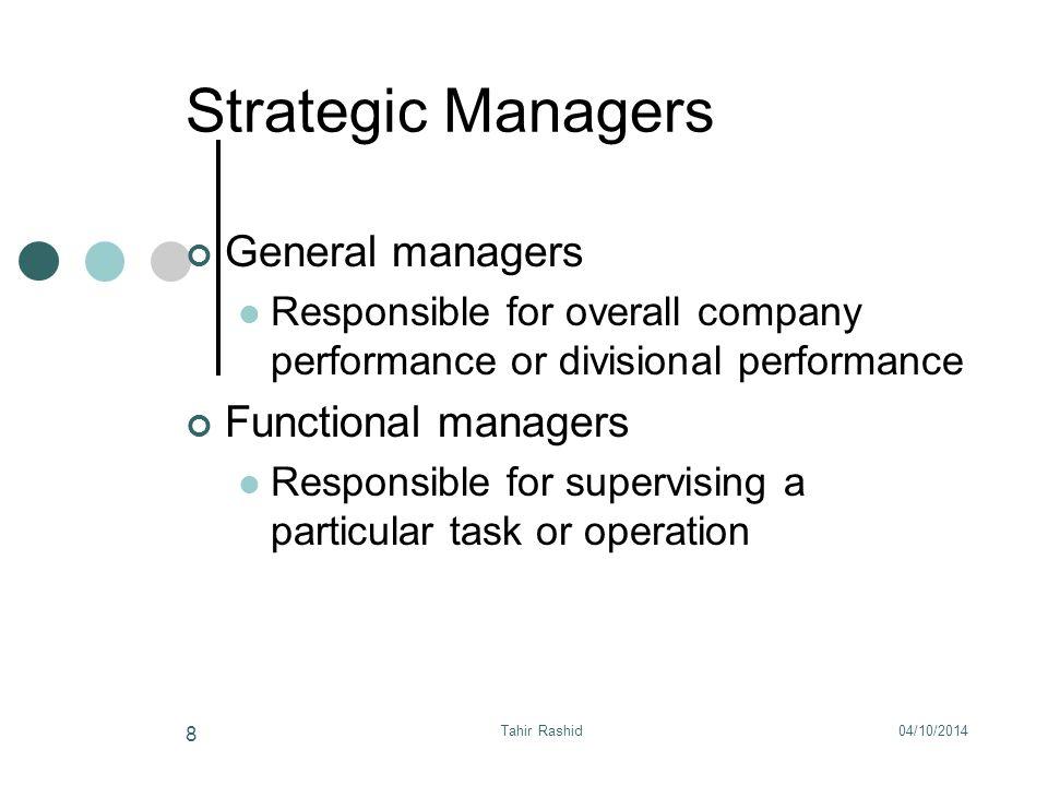 04/10/2014Tahir Rashid 29 The Traditional Strategic Management Process Strategic Analysis Strategy Creation & Choice Strategy Implementation Evaluation