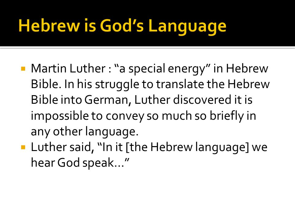  Martin Luther : a special energy in Hebrew Bible.