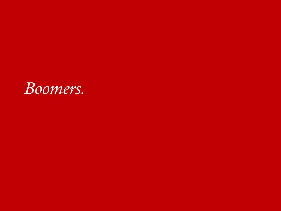 Boomers.