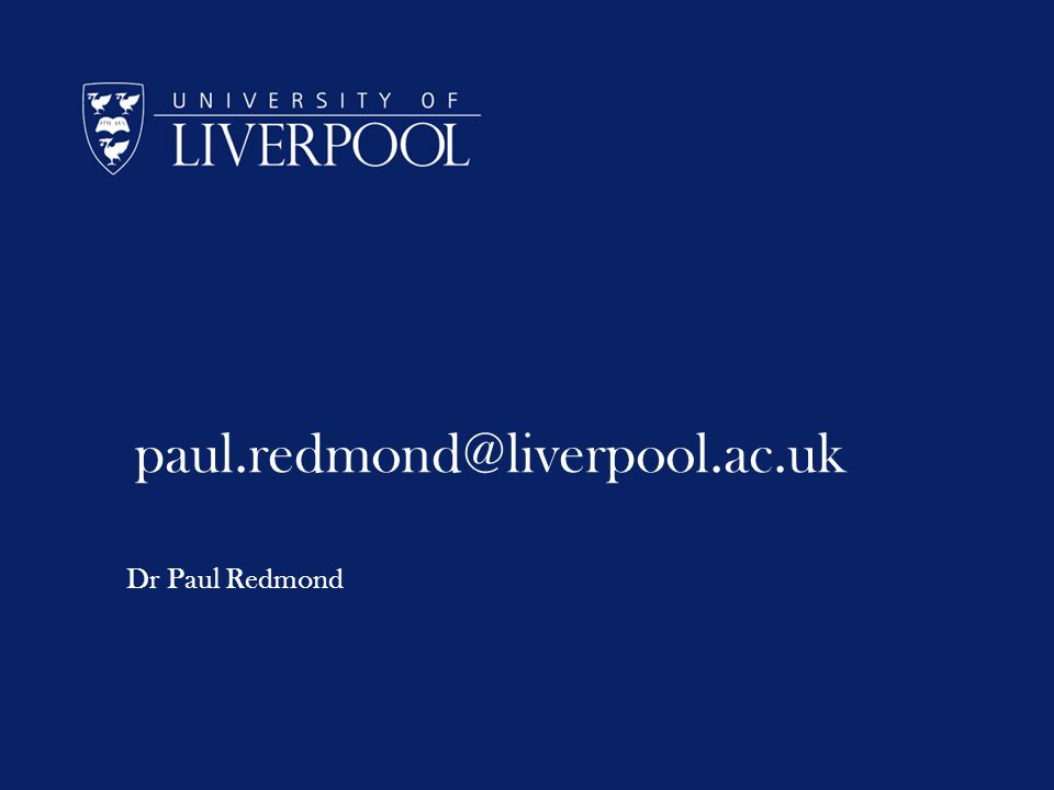 paul.redmond@liverpool.ac.uk Dr Paul Redmond