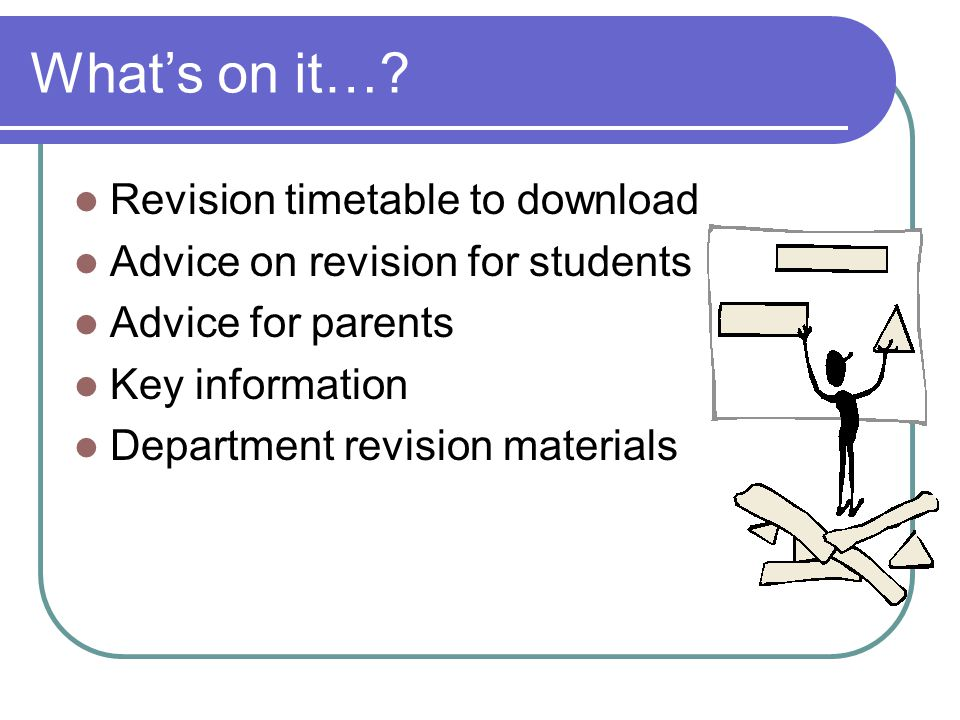 What's on it…? Revision timetable to download Advice on revision for students Advice for parents Key information Department revision materials