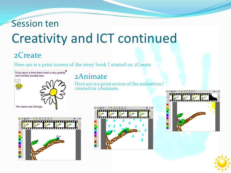 Session ten Creativity and ICT continued 2Create Here are is a print screen of the story book I started on 2Create.