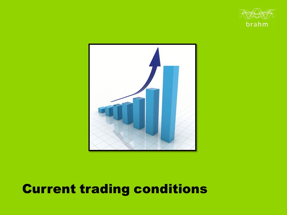 Current trading conditions