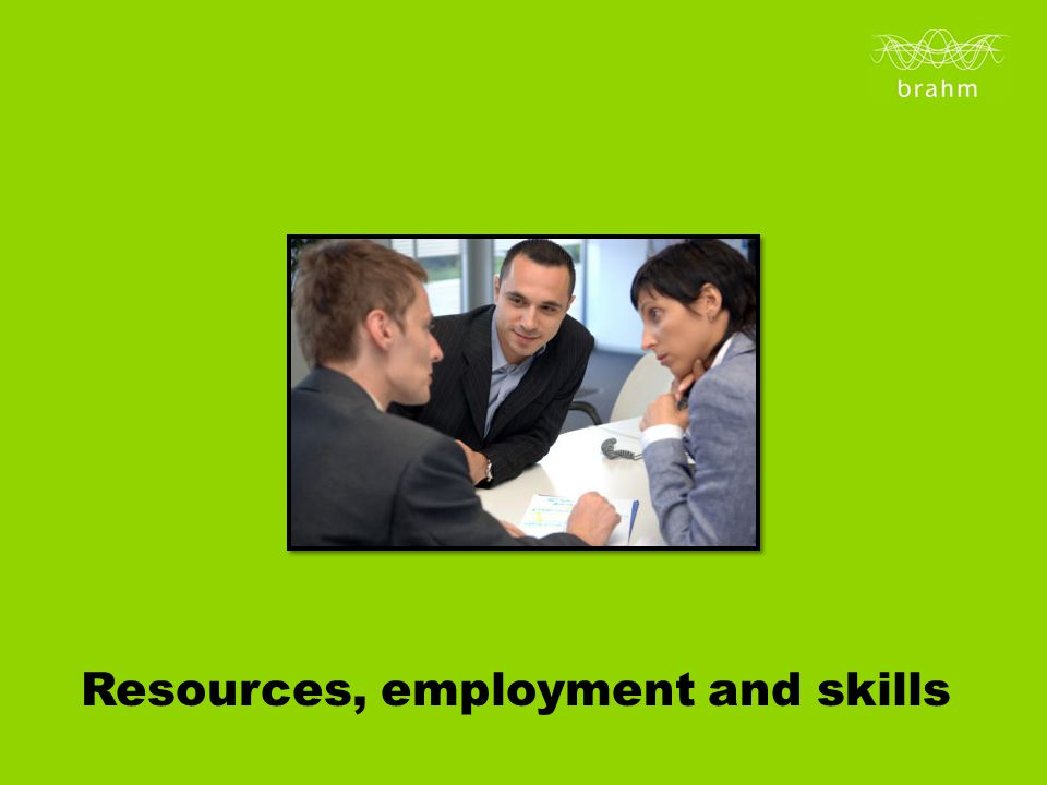 Resources, employment and skills