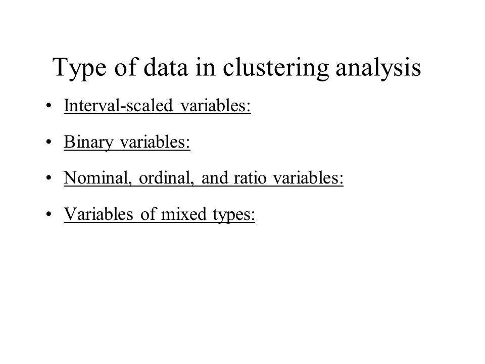 DIANA (Divisive Analysis) Introduced in Kaufmann and Rousseeuw (1990) Implemented in statistical analysis packages, e.g., Splus Inverse order of AGNES Eventually each node forms a cluster on its own