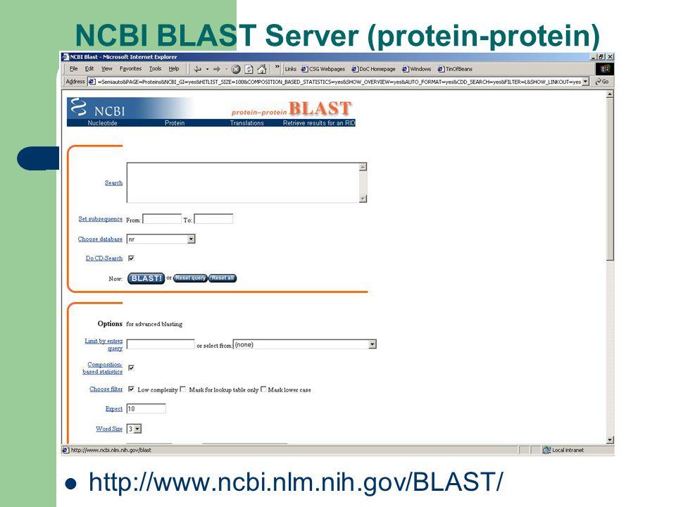 NCBI BLAST Server (protein-protein) http://www.ncbi.nlm.nih.gov/BLAST/