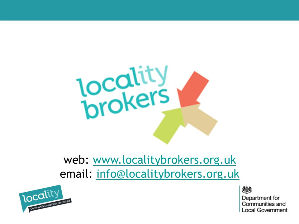 web: www.localitybrokers.org.uk email: info@localitybrokers.org.ukwww.localitybrokers.org.ukinfo@localitybrokers.org.uk