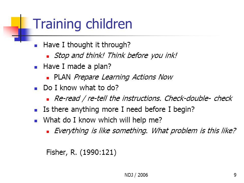 NDJ / 20069 Training children Have I thought it through.