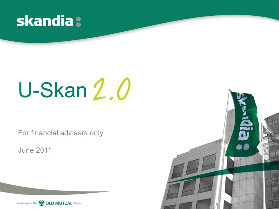 U-Skan For financial advisers only June 2011