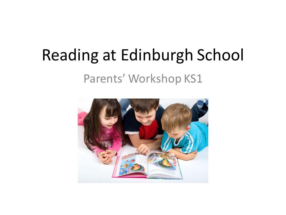 Reading at Edinburgh School Parents' Workshop KS1