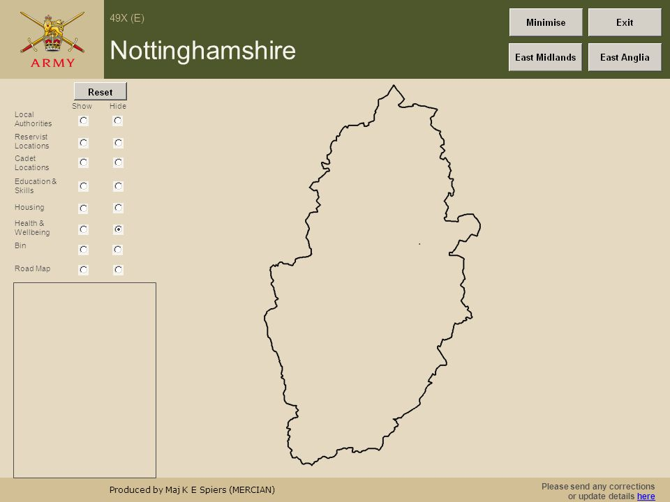 Please send any corrections or update details herehere 49X (E) Produced by Maj K E Spiers (MERCIAN) Show Lincolnshire Road Map Hide Local Authorities Reservist Locations Education & Skills Bin Housing Health & Wellbeing Cadet Locations