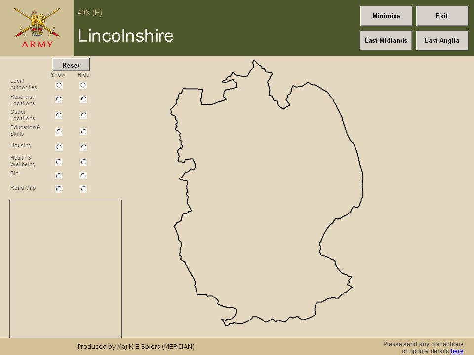 Please send any corrections or update details herehere 49X (E) Produced by Maj K E Spiers (MERCIAN) Road Map Show Leicestershire Hide Local Authorities Reservist Locations Education & Skills Bin Housing Health & Wellbeing Cadet Locations
