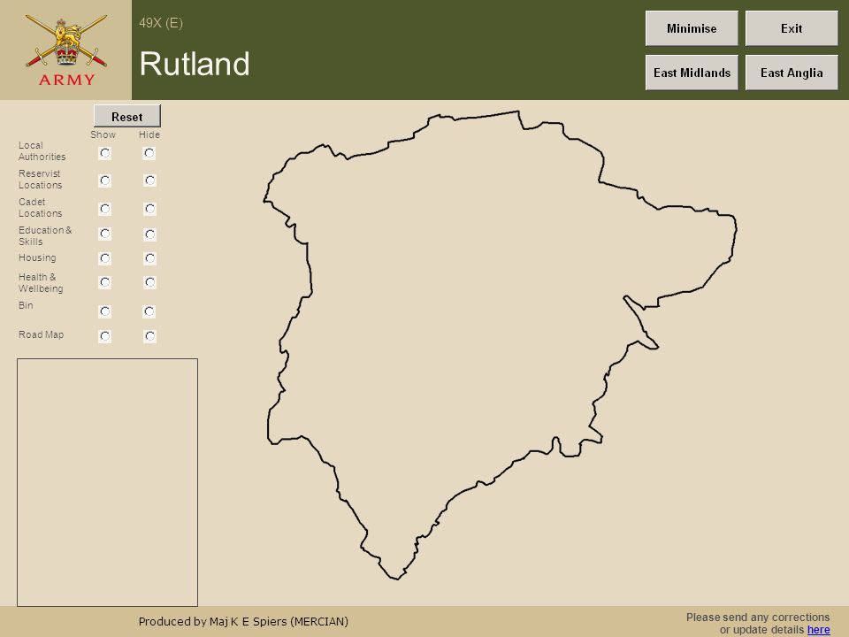 Please send any corrections or update details herehere 49X (E) Produced by Maj K E Spiers (MERCIAN) Show Rutland Road Map Hide Local Authorities Reservist Locations Education & Skills Bin Housing Health & Wellbeing Cadet Locations