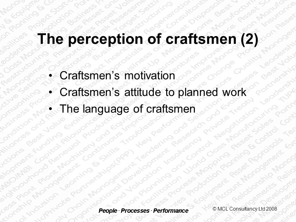 Let's motivate our craftsmen From this © MCL Consultancy Ltd 2008