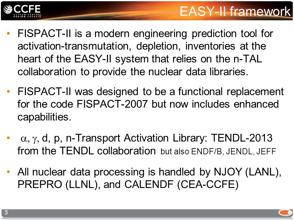 EASY-II framework FISPACT-II is a modern engineering prediction tool for activation-transmutation, depletion, inventories at the heart of the EASY-II system that relies on the n-TAL collaboration to provide the nuclear data libraries.