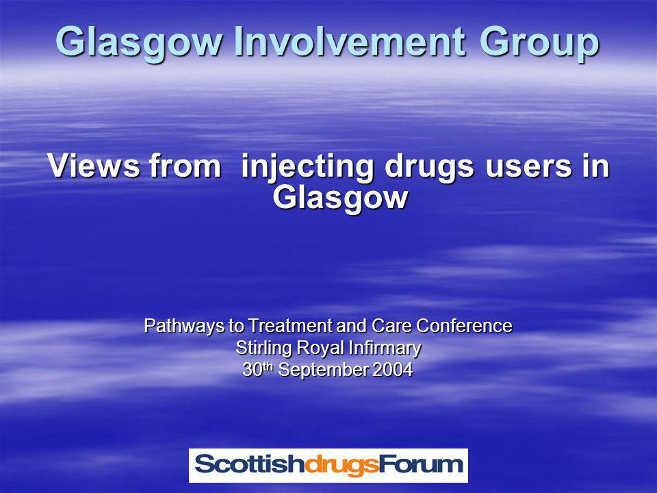 Study Background  Catchment Group  Existing Users of Needle Exchanges  Previous Users of Needle Exchanges  IDUs who have never used Needles Exchanges  Methods  Structured Outreach Interviews  Self Completion Survey  Focus Groups