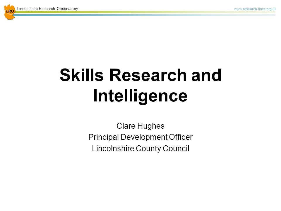 Lincolnshire Research Observatory www.research-lincs.org.uk Employment and Skills Plan 2010