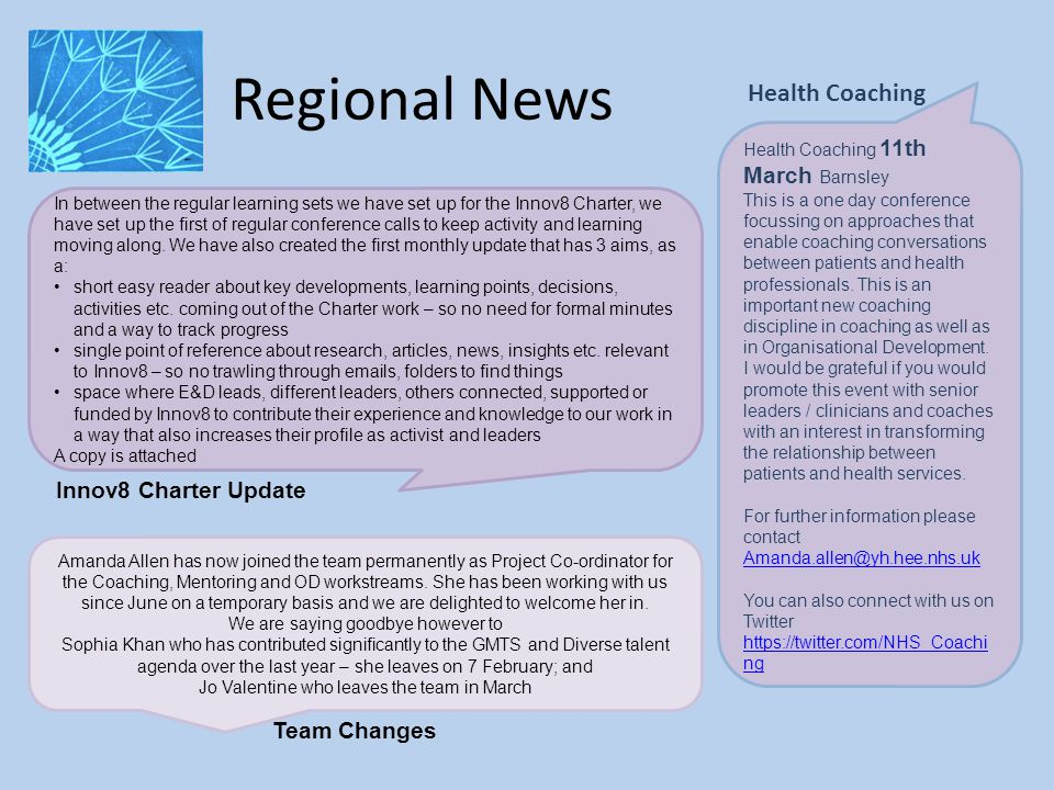 Regional News Health Coaching 11th March Barnsley This is a one day conference focussing on approaches that enable coaching conversations between patients and health professionals.
