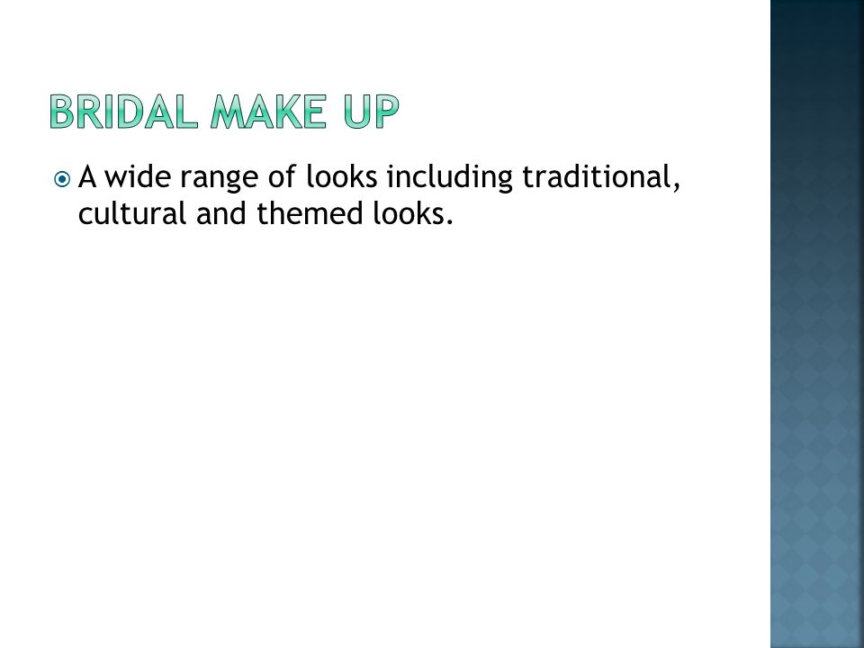  A wide range of looks including traditional, cultural and themed looks.